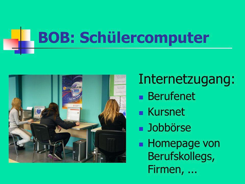 BOB: Schülercomputer Internetzugang: Berufenet Kursnet Jobbörse Homepage von Berufskollegs, Firmen,...