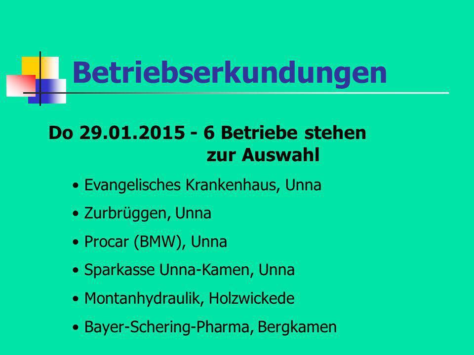 Betriebserkundungen Do 29.01.2015 - 6 Betriebe stehen zur Auswahl Evangelisches Krankenhaus, Unna Zurbrüggen, Unna Procar (BMW), Unna Sparkasse Unna-K