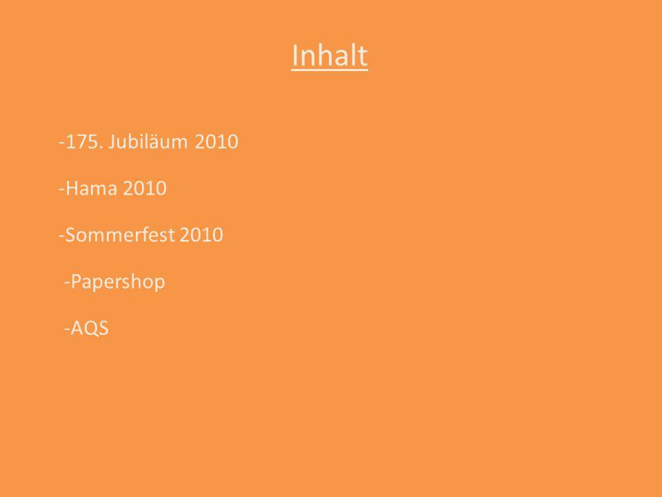 -Hama 2010 -175. Jubiläum 2010 -Sommerfest 2010 -Papershop -AQS Inhalt