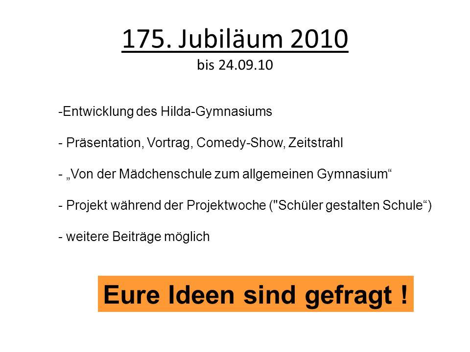 """175. Jubiläum 2010 bis 24.09.10 -Entwicklung des Hilda-Gymnasiums - Präsentation, Vortrag, Comedy-Show, Zeitstrahl - """"Von der Mädchenschule zum allgem"""