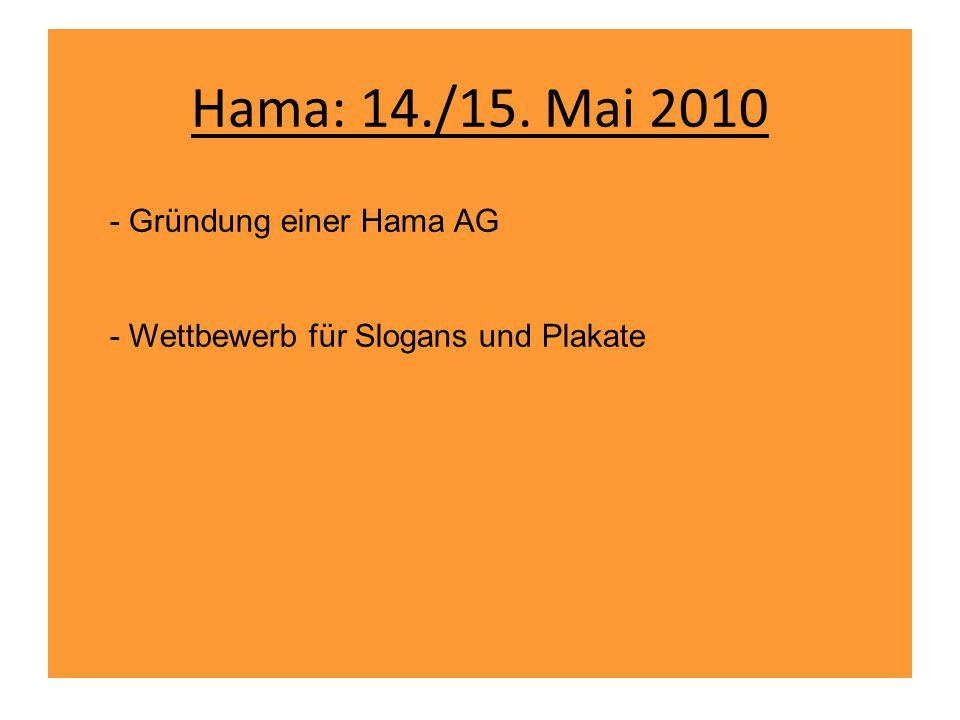 Hama: 14./15. Mai 2010 - Gründung einer Hama AG - Wettbewerb für Slogans und Plakate