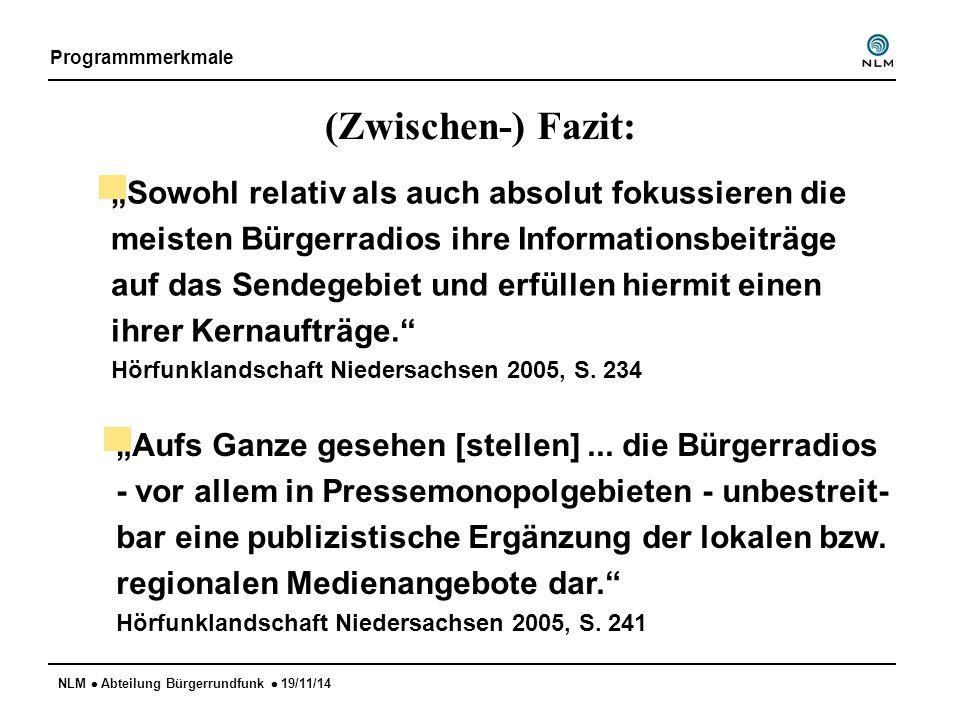"""NLM  Abteilung Bürgerrundfunk  19/11/14 (Zwischen-) Fazit: """"Sowohl relativ als auch absolut fokussieren die meisten Bürgerradios ihre Informationsbe"""