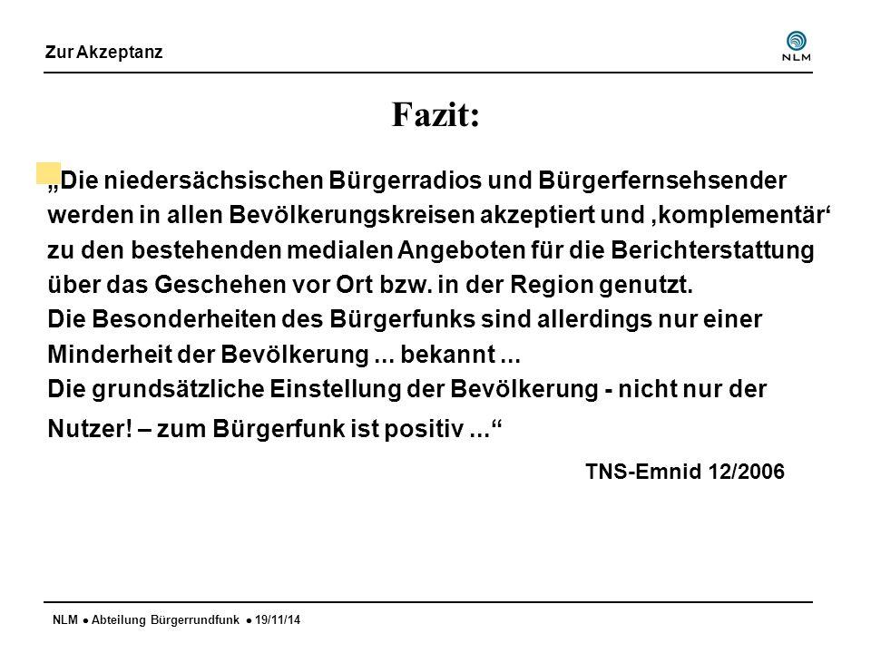 """NLM  Abteilung Bürgerrundfunk  19/11/14 Fazit: """"Die niedersächsischen Bürgerradios und Bürgerfernsehsender werden in allen Bevölkerungskreisen akzeptiert und 'komplementär' zu den bestehenden medialen Angeboten für die Berichterstattung über das Geschehen vor Ort bzw."""