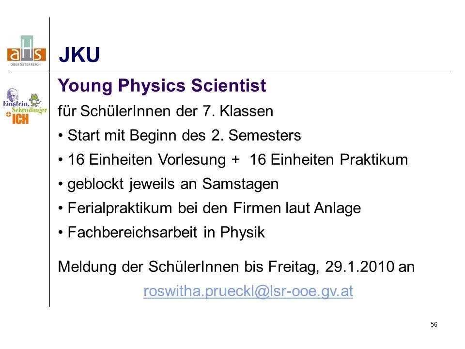 56 JKU Young Physics Scientist für SchülerInnen der 7.