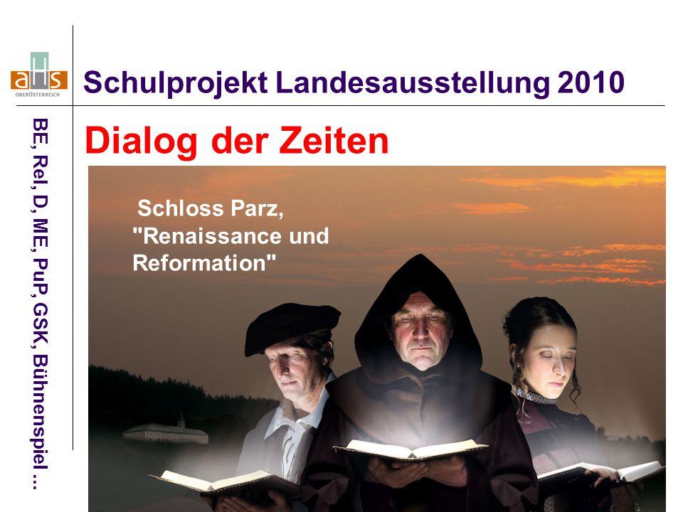 62 Schulprojekt Landesausstellung 2010 BE, Rel, D, ME, PuP, GSK, Bühnenspiel...