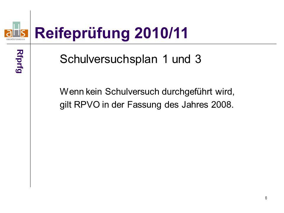 8 Schulversuchsplan 1 und 3 Wenn kein Schulversuch durchgeführt wird, gilt RPVO in der Fassung des Jahres 2008.