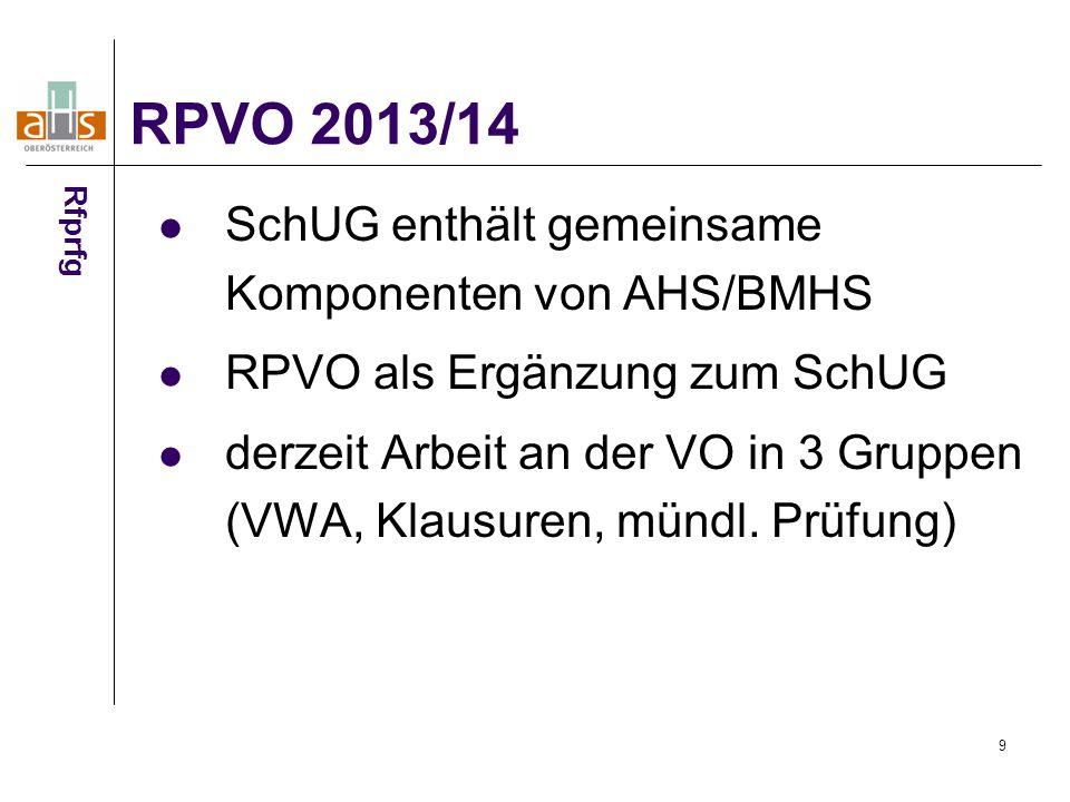 9 SchUG enthält gemeinsame Komponenten von AHS/BMHS RPVO als Ergänzung zum SchUG derzeit Arbeit an der VO in 3 Gruppen (VWA, Klausuren, mündl.