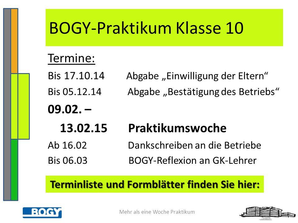 """Mehr als eine Woche Praktikum Termine: Bis 17.10.14 Abgabe """"Einwilligung der Eltern Bis 05.12.14 Abgabe """"Bestätigung des Betriebs 09.02."""