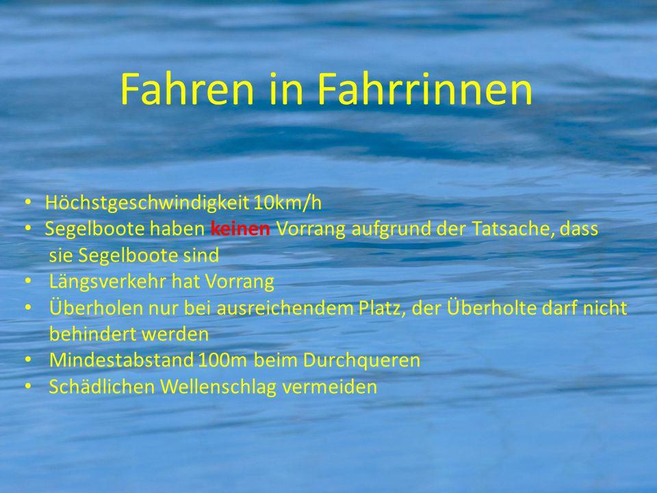 Höchstgeschwindigkeit 10km/h Segelboote haben keinen Vorrang aufgrund der Tatsache, dass sie Segelboote sind Längsverkehr hat Vorrang Überholen nur be