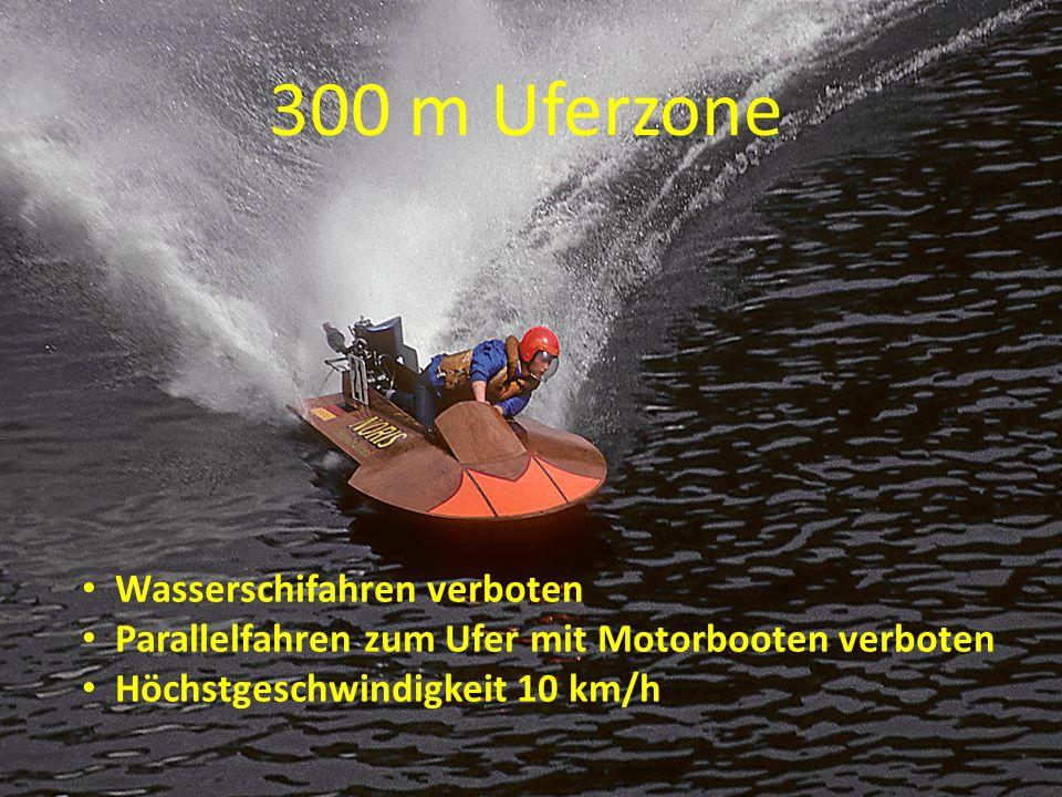 Wasserschifahren verboten Parallelfahren zum Ufer mit Motorbooten verboten Höchstgeschwindigkeit 10 km/h 300 m Uferzone