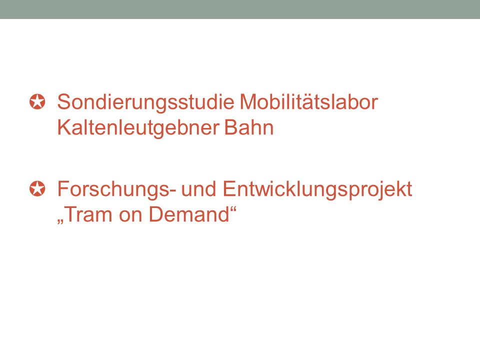 """✪ Sondierungsstudie Mobilitätslabor Kaltenleutgebner Bahn ✪ Forschungs- und Entwicklungsprojekt """"Tram on Demand"""""""