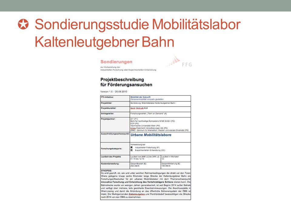 Sondierungsstudie Mobilitätslabor Kaltenleutgebner Bahn / 1 Was wird sondiert.