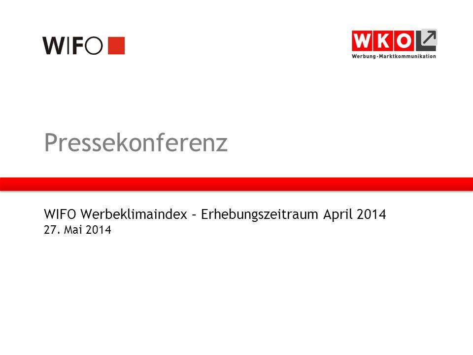 Pressekonferenz WIFO Werbeklimaindex – Erhebungszeitraum April 2014 27. Mai 2014