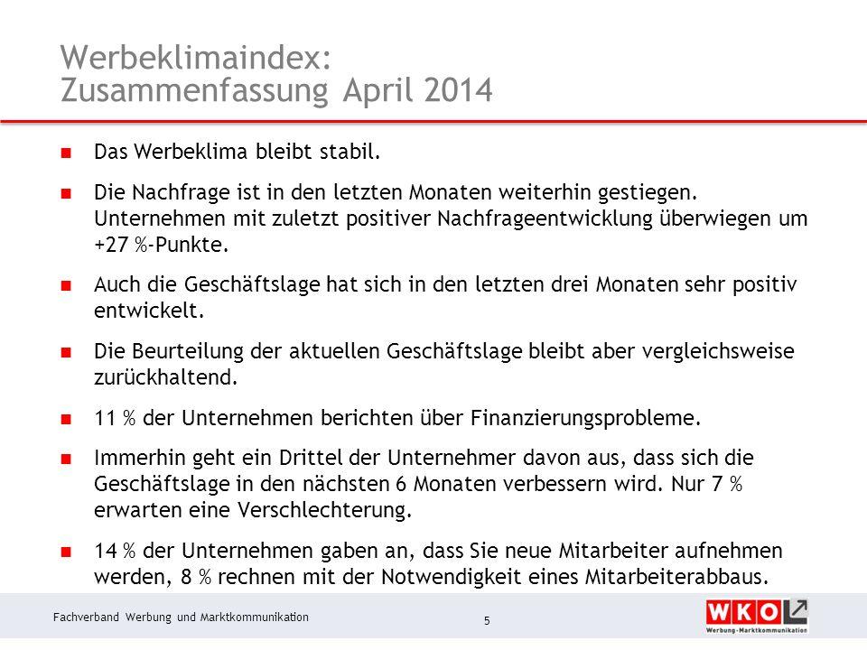 Fachverband Werbung und Marktkommunikation Werbeklimaindex: Zusammenfassung April 2014 Das Werbeklima bleibt stabil.