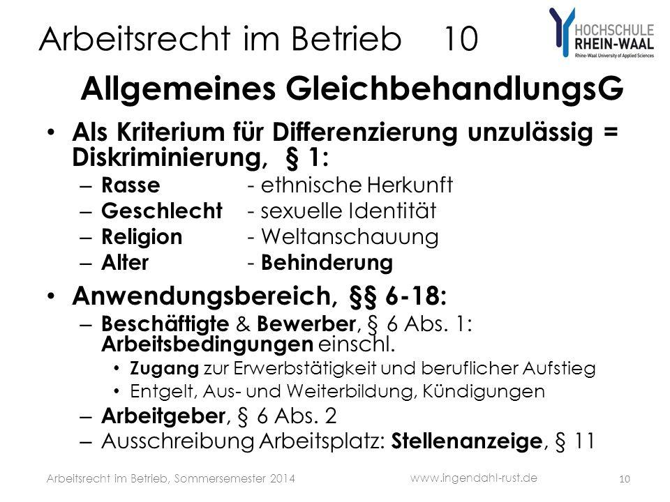 Arbeitsrecht im Betrieb 10 Allgemeines GleichbehandlungsG Als Kriterium für Differenzierung unzulässig = Diskriminierung, § 1: – Rasse - ethnische Her