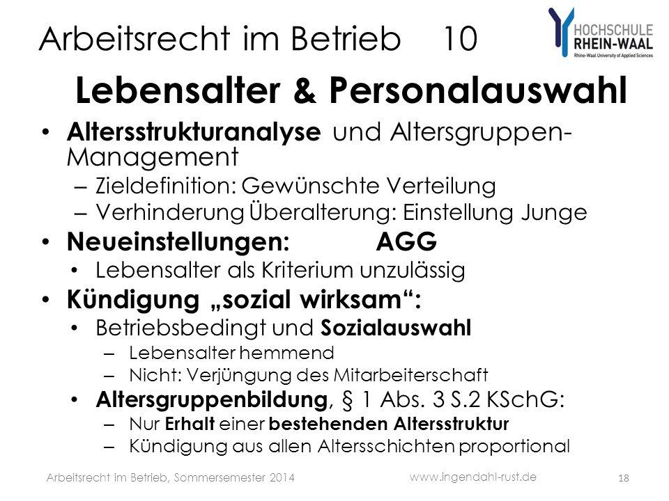 Arbeitsrecht im Betrieb 10 Lebensalter & Personalauswahl Altersstrukturanalyse und Altersgruppen- Management – Zieldefinition: Gewünschte Verteilung –