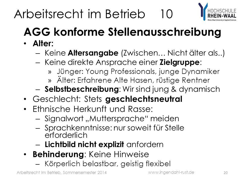 Arbeitsrecht im Betrieb 10 AGG konforme Stellenausschreibung Alter: – Keine Altersangabe (Zwischen… Nicht älter als..) – Keine direkte Ansprache einer