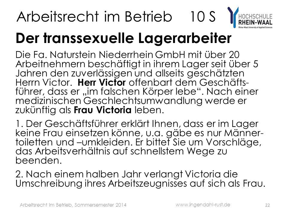 Arbeitsrecht im Betrieb 10 S Der transsexuelle Lagerarbeiter Die Fa. Naturstein Niederrhein GmbH mit über 20 Arbeitnehmern beschäftigt in ihrem Lager