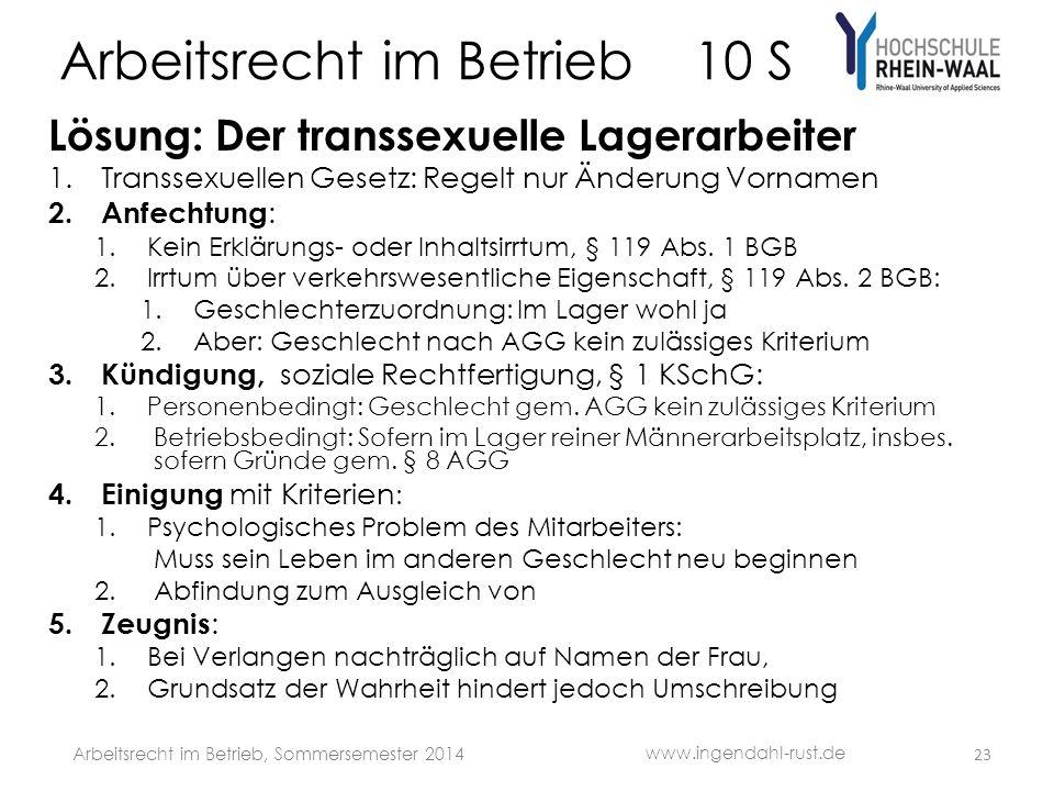 Arbeitsrecht im Betrieb 10 S Lösung: Der transsexuelle Lagerarbeiter 1.Transsexuellen Gesetz: Regelt nur Änderung Vornamen 2. Anfechtung : 1.Kein Erkl
