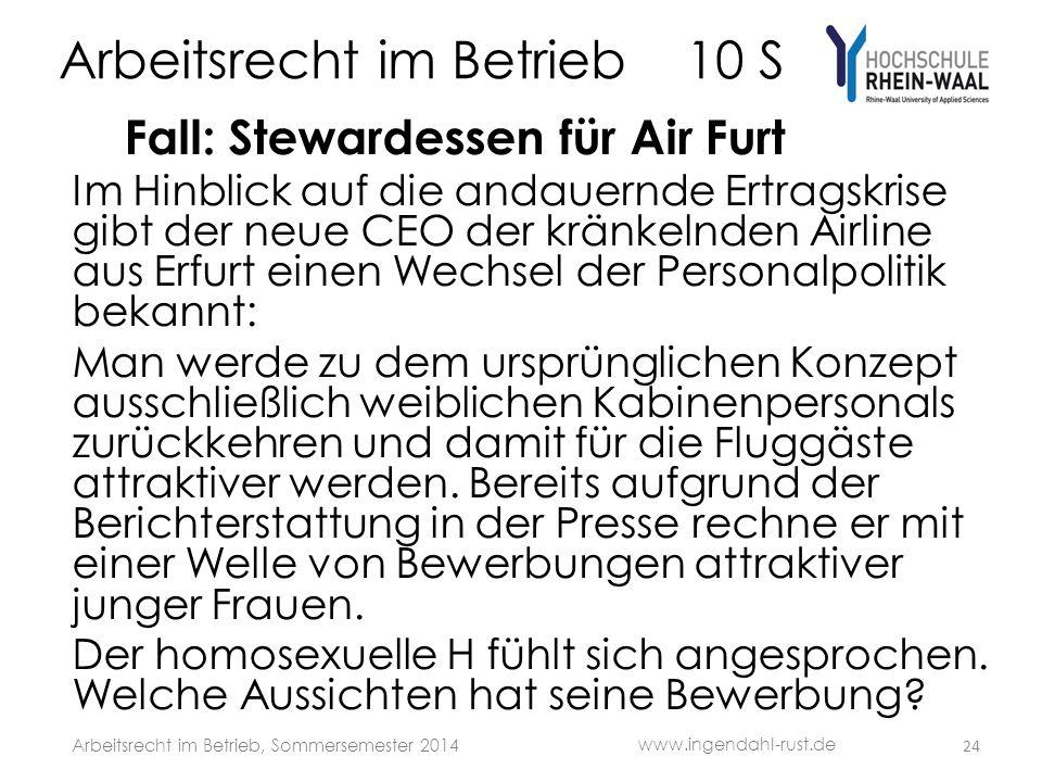 Arbeitsrecht im Betrieb 10 S Fall: Stewardessen für Air Furt Im Hinblick auf die andauernde Ertragskrise gibt der neue CEO der kränkelnden Airline aus