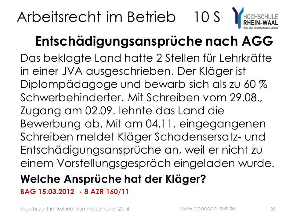 Arbeitsrecht im Betrieb 10 S Entschädigungsansprüche nach AGG Das beklagte Land hatte 2 Stellen für Lehrkräfte in einer JVA ausgeschrieben. Der Kläger