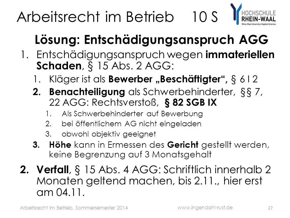 Arbeitsrecht im Betrieb 10 S Lösung: Entschädigungsanspruch AGG 1.Entschädigungsanspruch wegen immateriellen Schaden, § 15 Abs. 2 AGG: 1.Kläger ist al