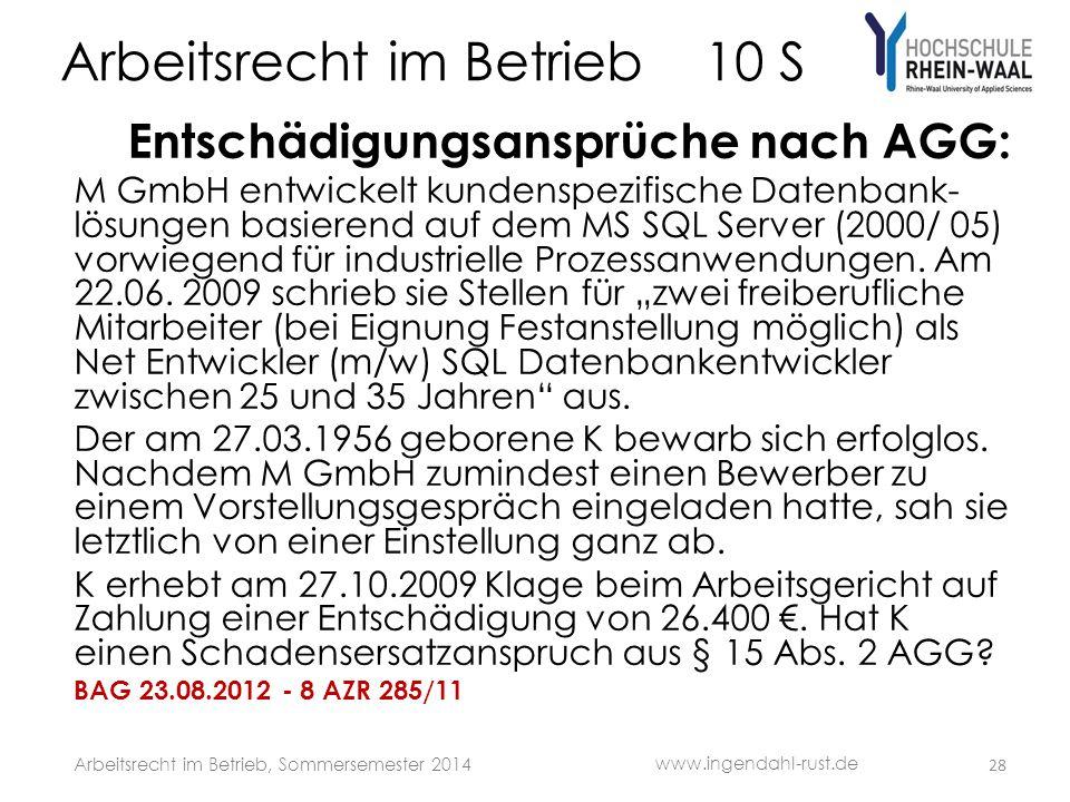 Arbeitsrecht im Betrieb 10 S Entschädigungsansprüche nach AGG: M GmbH entwickelt kundenspezifische Datenbank- lösungen basierend auf dem MS SQL Server