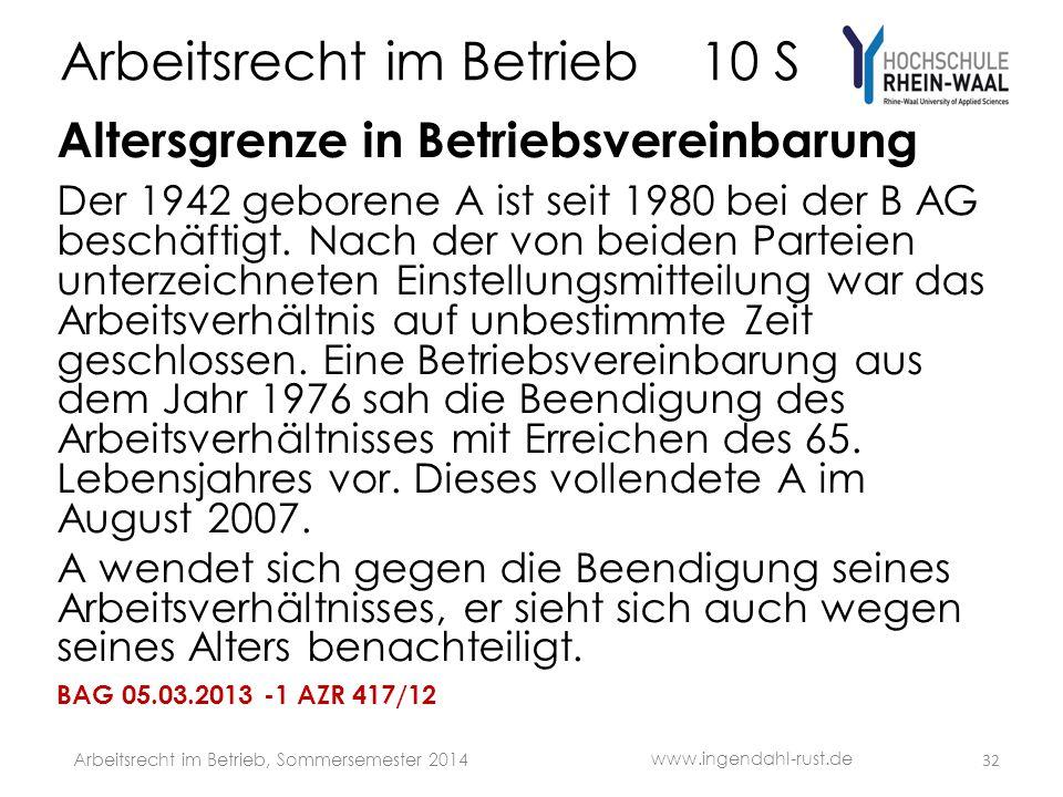 Arbeitsrecht im Betrieb 10 S Altersgrenze in Betriebsvereinbarung Der 1942 geborene A ist seit 1980 bei der B AG beschäftigt. Nach der von beiden Part