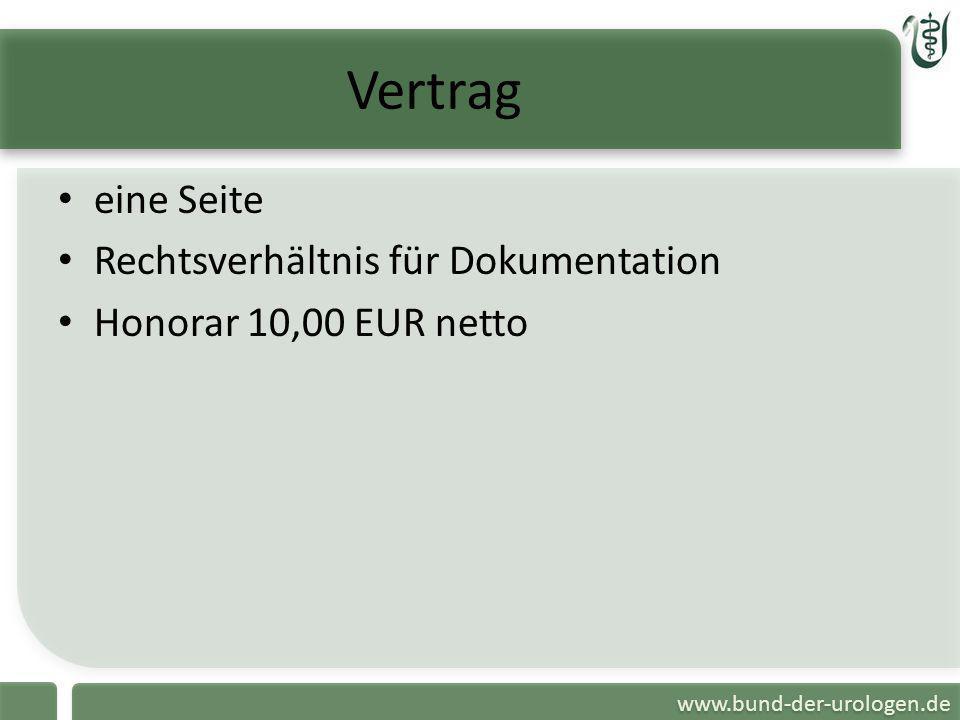 www.bund-der-urologen.de Vertrag eine Seite Rechtsverhältnis für Dokumentation Honorar 10,00 EUR netto