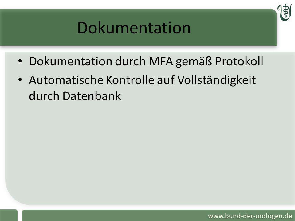 www.bund-der-urologen.de Dokumentation Dokumentation durch MFA gemäß Protokoll Automatische Kontrolle auf Vollständigkeit durch Datenbank