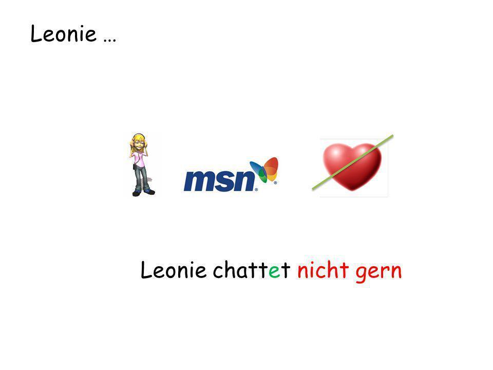 Leonie … Leonie chattet nicht gern
