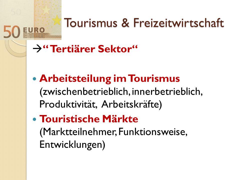 """Tourismus & Freizeitwirtschaft  """" Tertiärer Sektor"""" Arbeitsteilung im Tourismus (zwischenbetrieblich, innerbetrieblich, Produktivität, Arbeitskräfte)"""