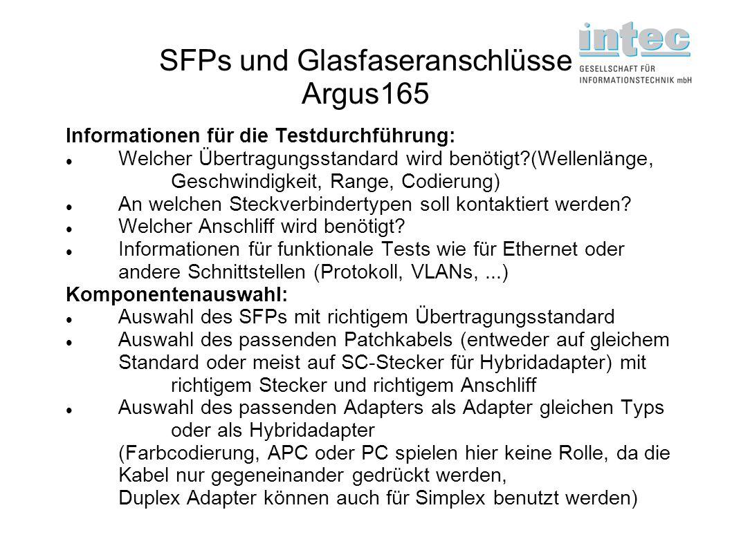 SFPs und Glasfaseranschlüsse Argus165 Informationen für die Testdurchführung: Welcher Übertragungsstandard wird benötigt?(Wellenlänge, Geschwindigkeit