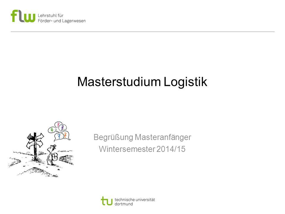 Masterstudium Logistik Begrüßung Masteranfänger Wintersemester 2014/15