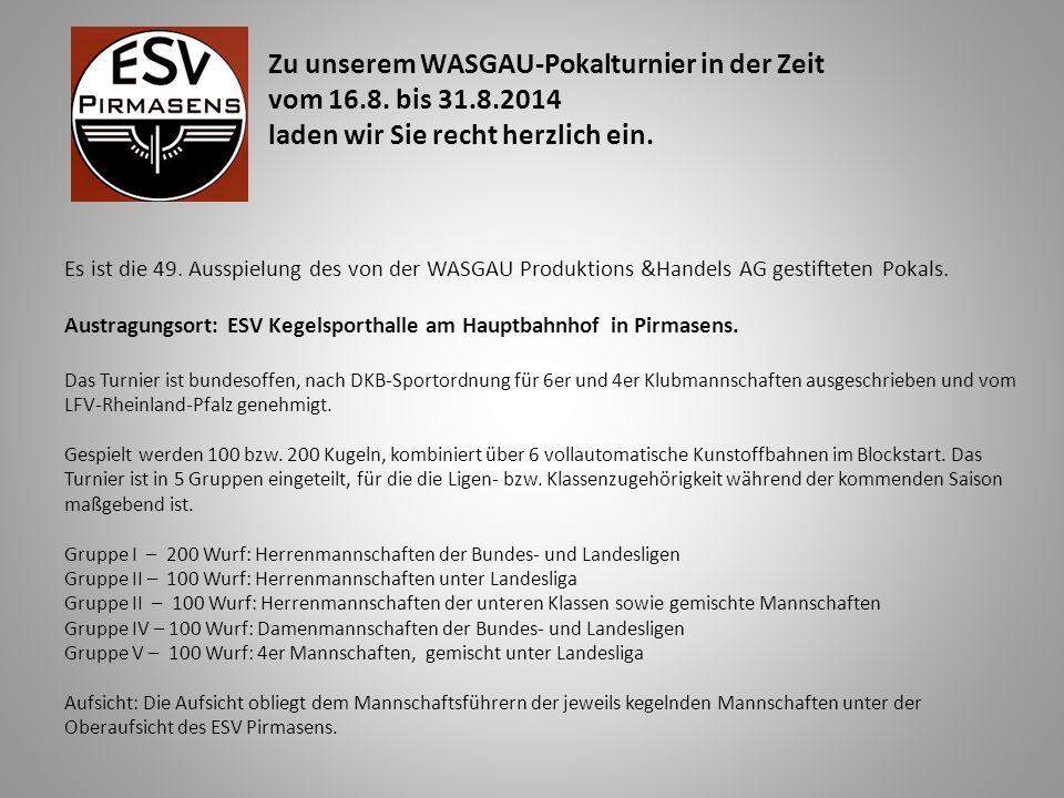 Zu unserem WASGAU-Pokalturnier in der Zeit vom 16.8.