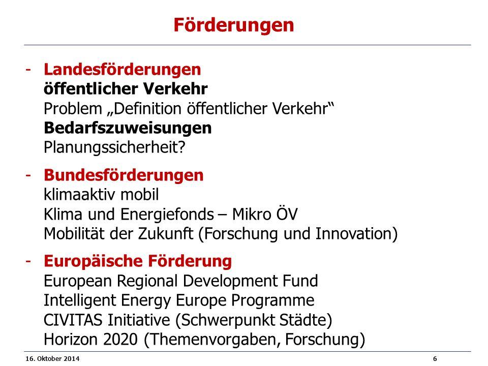 """16. Oktober 2014 6 Förderungen -Landesförderungen öffentlicher Verkehr Problem """"Definition öffentlicher Verkehr"""" Bedarfszuweisungen Planungssicherheit"""
