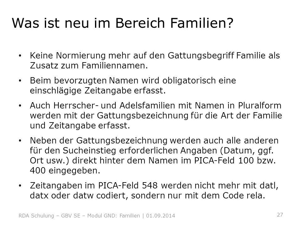 Was ist neu im Bereich Familien? Keine Normierung mehr auf den Gattungsbegriff Familie als Zusatz zum Familiennamen. Beim bevorzugten Namen wird oblig