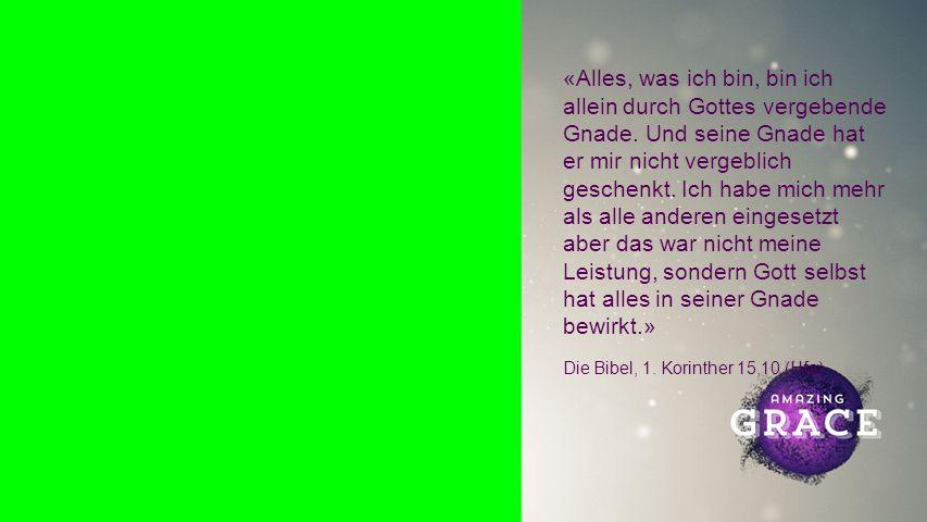 Background GNADE BEFLÜGELT MICH «Als Gottes Mitarbeiter bitten wir euch: Lasst die Gnade, die Gott euch geschenkt hat, in eurem Leben nicht ohne Auswirkung bleiben.» Die Bibel, 2.
