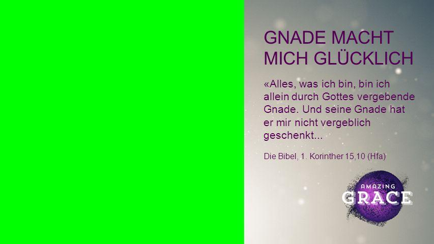 Background GNADE MACHT MICH GLÜCKLICH...