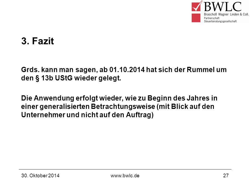 3. Fazit Grds. kann man sagen, ab 01.10.2014 hat sich der Rummel um den § 13b UStG wieder gelegt. Die Anwendung erfolgt wieder, wie zu Beginn des Jahr