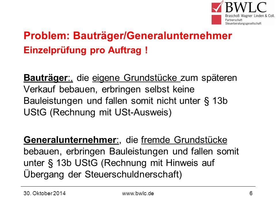 "2. § 13b UStG ab 01.10.2014 ""alles zurück auf Anfang ? 30. Oktober 2014www.bwlc.de7"