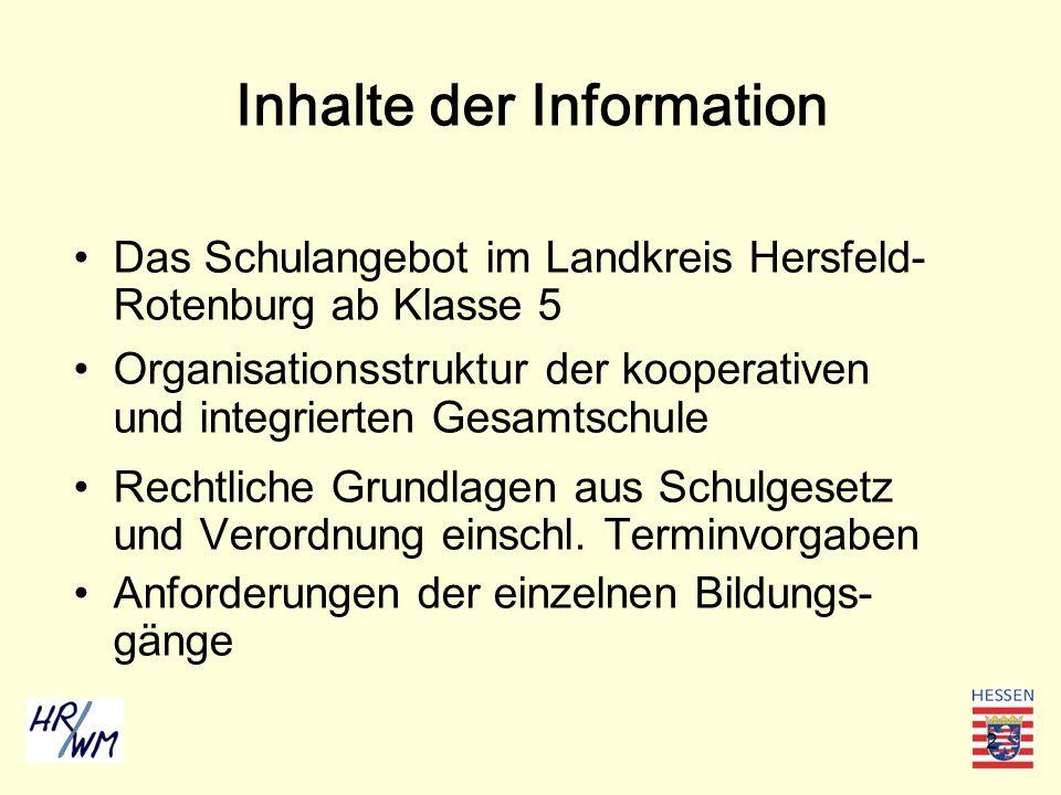 2 Inhalte der Information Das Schulangebot im Landkreis Hersfeld- Rotenburg ab Klasse 5 Organisationsstruktur der kooperativen und integrierten Gesamt