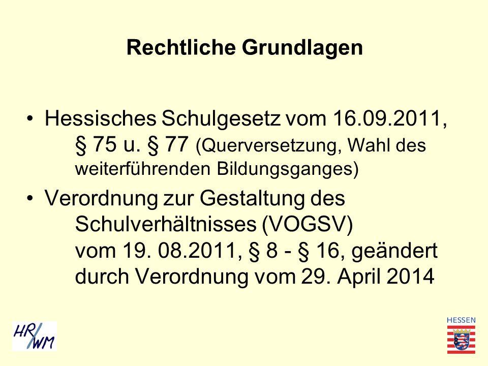 8 Rechtliche Grundlagen Hessisches Schulgesetz vom 16.09.2011, § 75 u. § 77 (Querversetzung, Wahl des weiterführenden Bildungsganges) Verordnung zur G