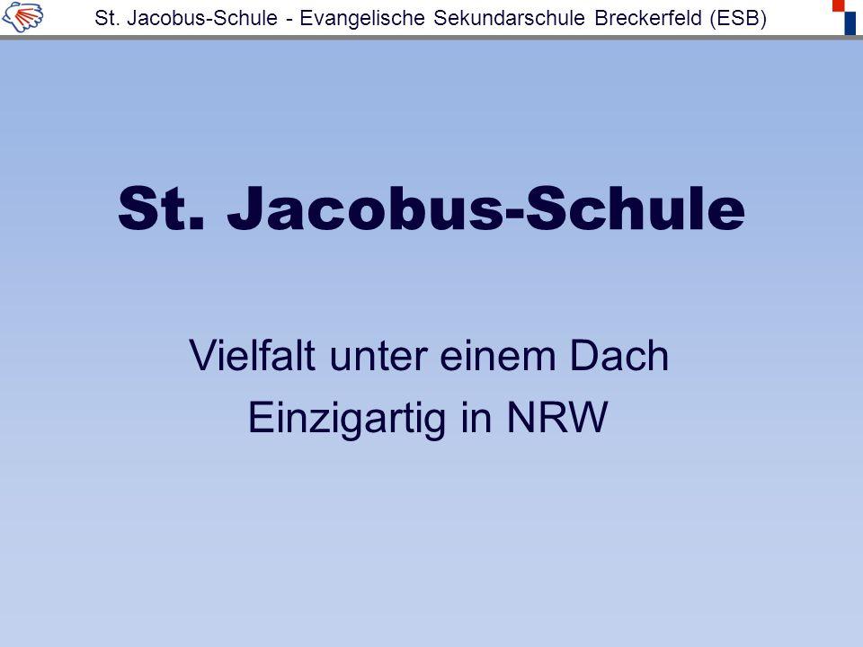 St. Jacobus-Schule Vielfalt unter einem Dach Einzigartig in NRW St.