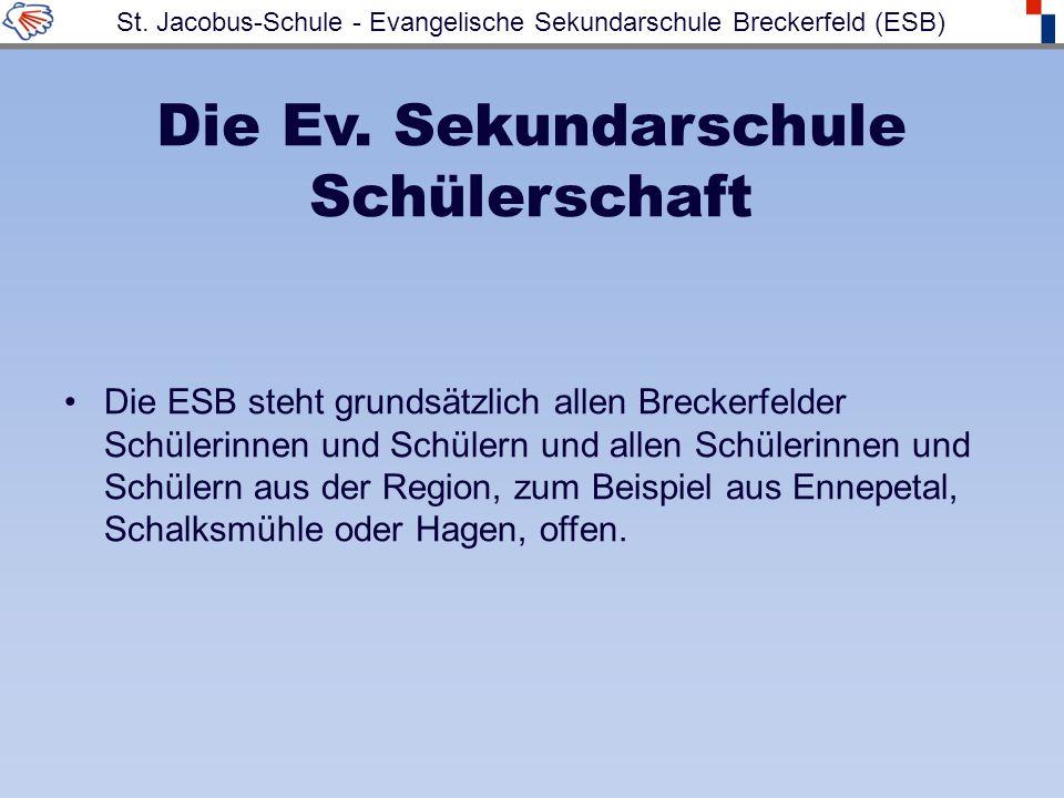 Die Ev. Sekundarschule Schülerschaft Die ESB steht grundsätzlich allen Breckerfelder Schülerinnen und Schülern und allen Schülerinnen und Schülern aus