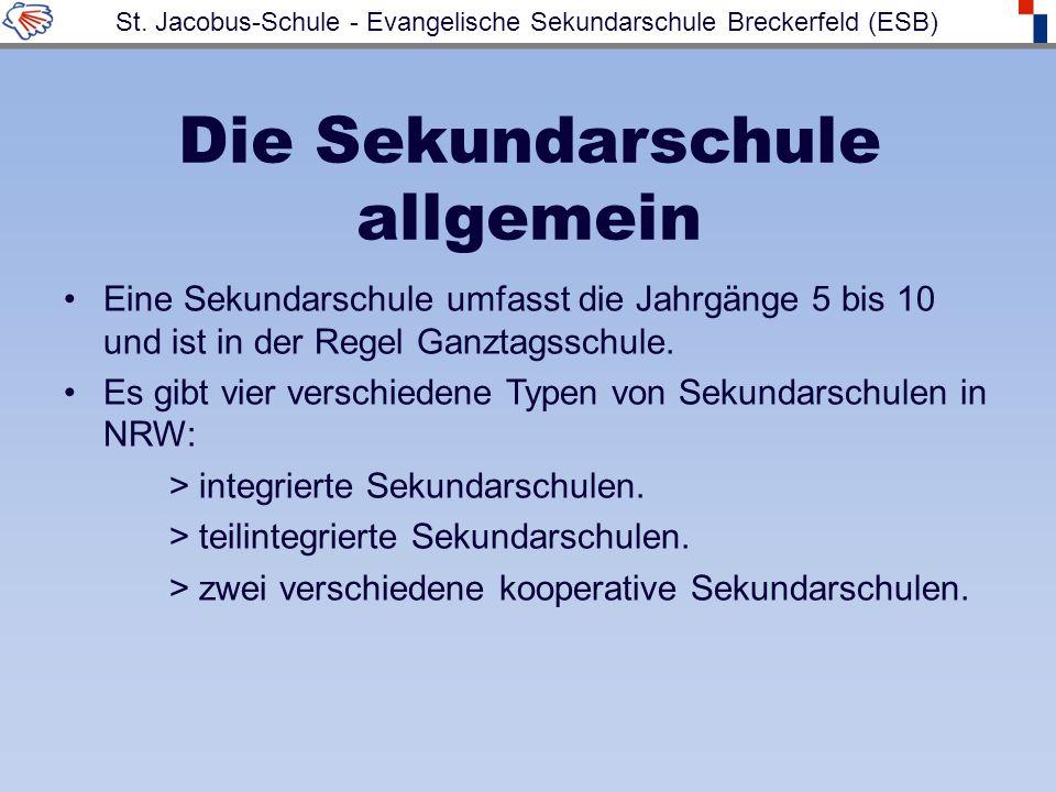 Die Sekundarschule allgemein Eine Sekundarschule umfasst die Jahrgänge 5 bis 10 und ist in der Regel Ganztagsschule.