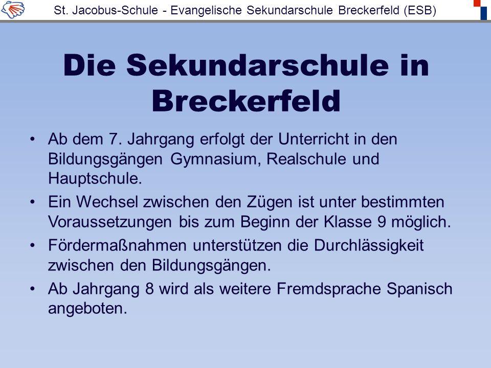 Die Sekundarschule in Breckerfeld Ab dem 7. Jahrgang erfolgt der Unterricht in den Bildungsgängen Gymnasium, Realschule und Hauptschule. Ein Wechsel z