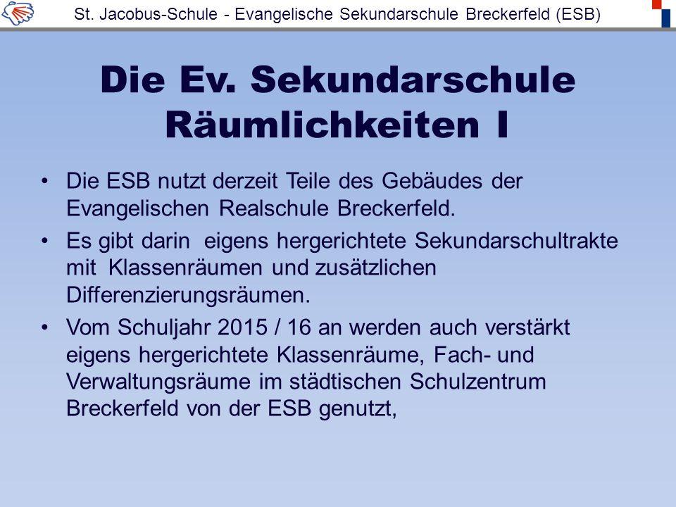 Die Ev. Sekundarschule Räumlichkeiten I Die ESB nutzt derzeit Teile des Gebäudes der Evangelischen Realschule Breckerfeld. Es gibt darin eigens herger