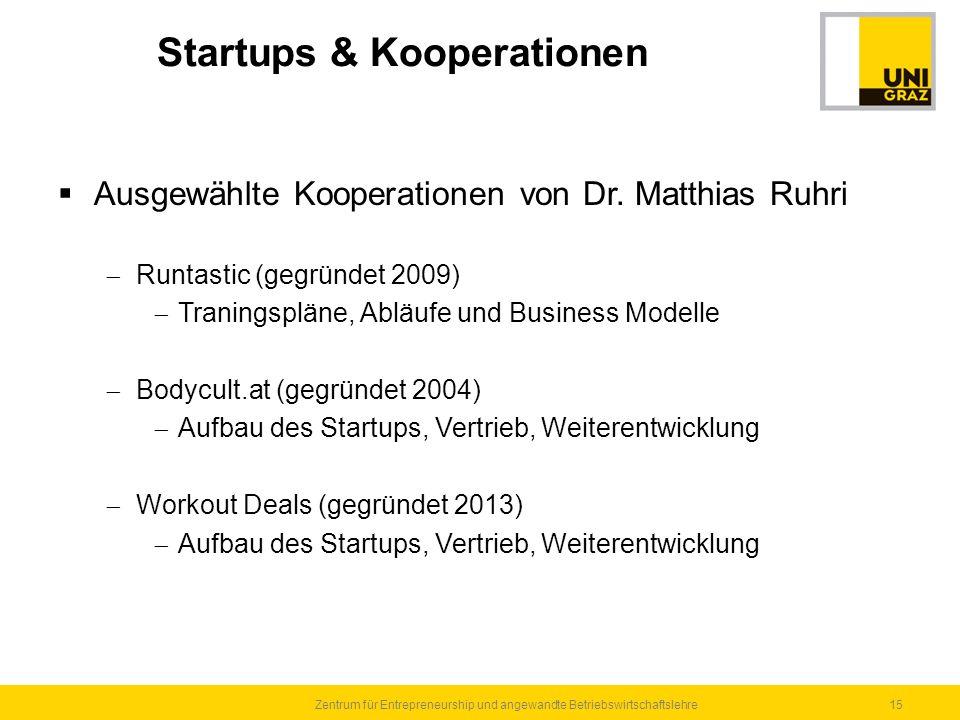 15Zentrum für Entrepreneurship und angewandte Betriebswirtschaftslehre Startups & Kooperationen  Ausgewählte Kooperationen von Dr. Matthias Ruhri  R