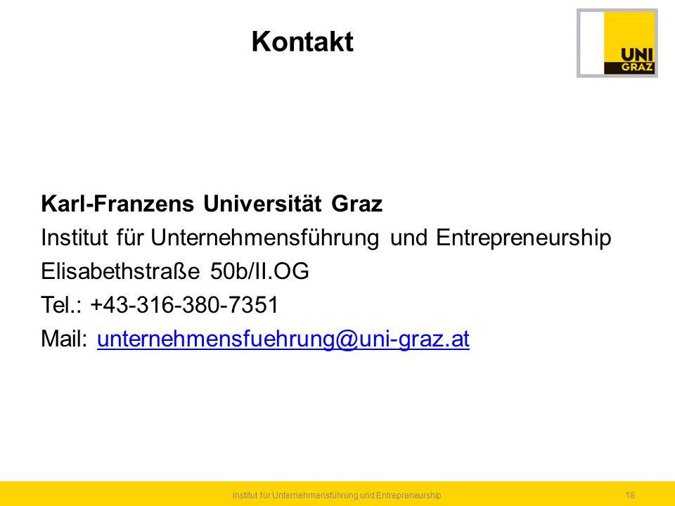Karl-Franzens Universität Graz Institut für Unternehmensführung und Entrepreneurship Elisabethstraße 50b/II.OG Tel.: +43-316-380-7351 Mail: unternehme